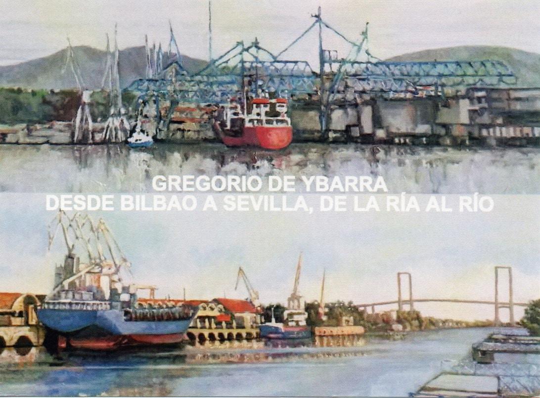 """""""Desde Bilbao a Sevilla, de la Ría al Río"""" de Gregorio de Ybarra"""